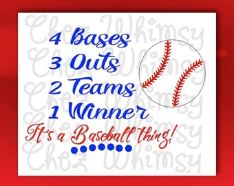 It's A Baseball Thing SVG, Baseball SVG Cutting File, 4 Bases 3 Outs 2 Teams 1 Winner Cutting File