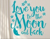 Wall Quote Vinyl Wall Decal, Boho Hand Lettered Script Font Style with Moon and Stars Accents, Love you to the Moon and Back (00168)