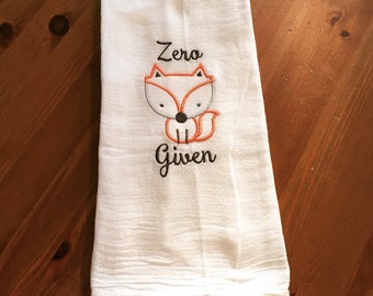 Zero Foxs Given -  Embroidered Flour Sack Dish Towel