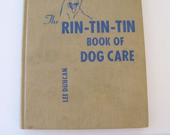 The Rin Tin Tin Book Of Dog Care Hardcover Book Dogs Lee Duncan 1958 Types training Care etc