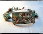 Follow your arrow  Inspirational Bracelet Cuff