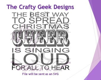 The Best Way To Spread Christmas Cheer Is Singing Loud For All To Hear SVG File
