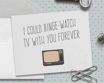 Funny Love Card, Funny Valentine Card,  I Could Binge-Watch TV With You Forever Card,  5.5 x 4.25 Inch (A2), Cute Love Card, I Love You Card