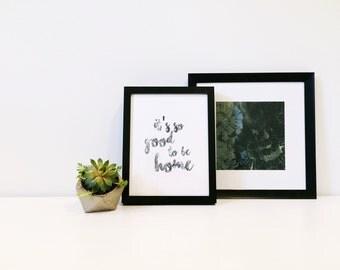 It's so Good to be Home, Printable Wall Art, Typography Print, Minimal Black & White