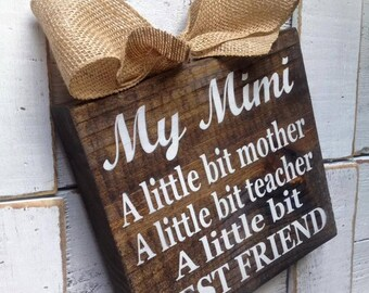 Mimi Sign ,Mimi Gift,Mom Sign,Mimi Wood Block , Plaque ,Mother's Day Gift ,Nana ,Meme ,Mema ,Gigi ,Yaya,Oma  from Peace 2 U Designs By Syds