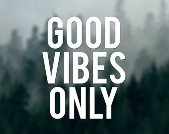 Good Vibes Only No.1 Vinyl Sticker car decal laptop car holidays hike travel andventure