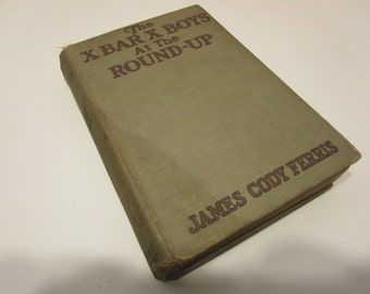 The X Bar X Boys at the Round-Up by James Cody Ferris 1927 Childrens Western Antique Books