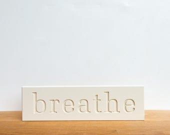 Wall Decor Sign - 'Breathe',  word decor, signage, wall art, typography, yoga signage, inspirational, art block