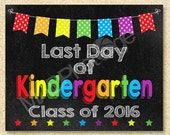 Last Day of Kindergarten Chalkboard sign, Instant Download, Last Day of School, Back to school sign 8x10 printable, Graduation sign