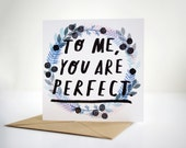 Valentines Day Card - To Me, You Are Perfect - Love Actually Quote