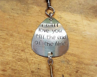 Usable Fishing Lure Hand Stamped Personalized, Customized I Will Love You Till The End Of The Line