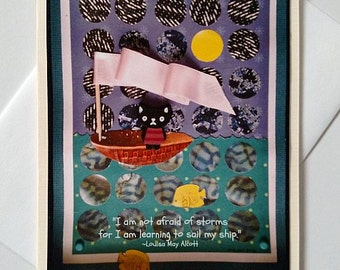 Encouragement, Learning to Sail My Ship Kitty at Sea Handmade Art Greeting Card - Louisa May Alcott quote - Motivational, Inspirational
