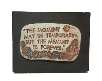 Vintage 1970s studio pottery inspirational wall plaque  The moment may be temporary but the memory is forever slab pottery abstract flowers