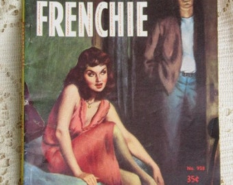 Vintage Paperback FRENCHIE Sleaze Pulp Fiction Carnival Books 1953 Great Cover Art