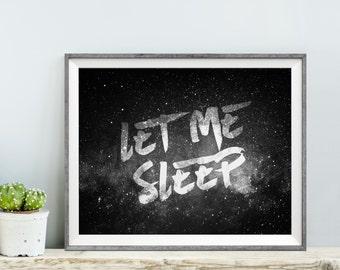 Let Me Sleep Print