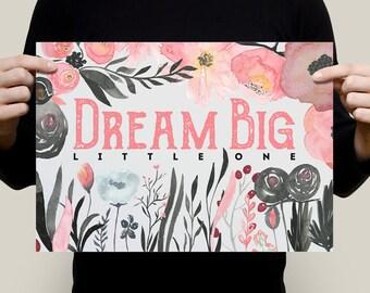 Dream Big Little One Art Print, Nursery Decor, Nursery Art, Baby Room Decor, Flowers, Pink, Baby Shower Gift