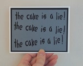 The Cake is a Lie - Grey card with Black lettering  - Portal Inspired Birthday card - blank inside