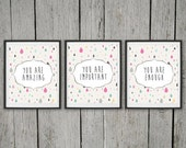 You are Amazing TRIO set of three 3 digital prints you are amazing you are important you are enough positive affirmation school counselor