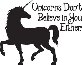 Unicorns Don't Believe Car Decal