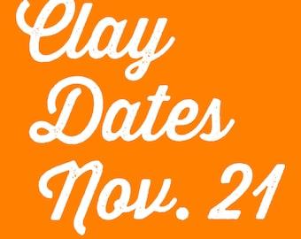Clay Dates @ Tasha Biggers Pottery: Monday, Nov. 21, 2016, 4-6 pm