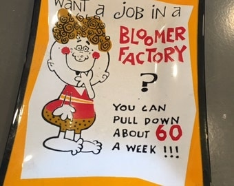 Vintage Houze Art want a job in a Bloomer Factory? you can pull down about 60 a week Risque Novelty bent glass ashtray coin dish kitsch