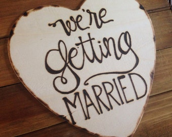 Engagement Photo Shoot Prop Sign We're Getting Married Heart Save the Date Engaged She Said Yes