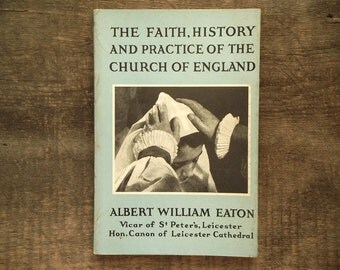 Anglican book The Faith, History and Practice of the Church of England vintage 1950s paperback book by Albert William Eaton