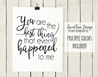 INSTANT DOWNLOAD/ You Are The Best Thing That Ever Happened To Me Ray LaMontagne chalkboard printable art file/ wedding song/ love song