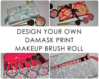 Damask Brush Roll // Design Your Own Fabric Makeup Brush Organizer - Beauty Tool Storage - Gifts for Her - Bridal Party Gift - Made to Order