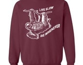 Sloth Sweater Pullover Funny Sloth Sweatshirt Live Slow Die Whenever Mens Womens Pullover Sweatshirts Tree Sloth Gifts Animal Prints Fleece
