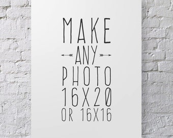 Make Any Photo 16x16 or 16x20- Custom Sizing, Photo Enlargement, Resize Print, Large Print Size, Large Wall Art, Photographic Home Decor