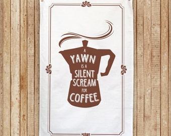 "Coffee Tea Towel ""A yawn is a silent scream for coffee"" Cotton Tea Towel"