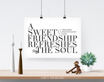 DIY Printable Christian Poster. 8x10in. Sweet Friendships. Project Wisdom. Proverbs 27:9.