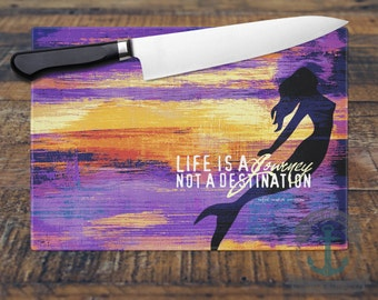 "Glass Cutting Board - Mermaid Emerson Quote ""Life is a Journey not a Destination""  Kitchen Art for Your Countertop."