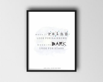 When it rains look for rainbows, when it's dark look for stars.  Popular Kids Prints