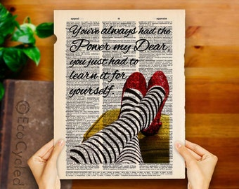 Youve Always Had the Power Quote Dorothy's Ruby Slippers Glinda Good Witch Wizard of Oz Vintage Upcycled Dictionary Art Print Book Art Print