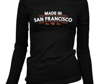 Women's Made in San Francisco V2 Long Sleeve Tee - S M L XL 2x - Ladies' San Francisco T-shirt, SF, Bay Area, California - 4 Colors