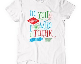 Women's Do You Know Who I Am T-shirt - S M L XL 2x - Ladies' Fame Tee, Funny Gift, Famous, Crazy - 4 Colors
