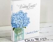 Mason Jar Rustic Wedding Guest Book - Hydrangea Flowers - Custom Personalized Blue Wedding Guestbook - Wishes from Wedding Guests