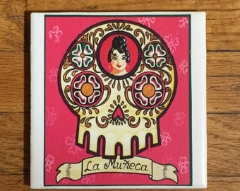 La Muneca (The Doll) Ceramic Tile Coaster -  Loteria and Day of the Dead skull Dia de los Muertos calavera designs