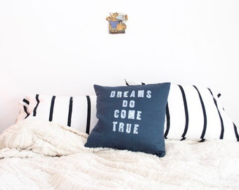 DREAMS do COME TRUE // Linen Quote Pillow // Modern Heirloom