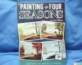 Painting the Four Seasons by Carl Stricher  / Walter Foster Book #168