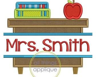 Split Teacher Desk Applique Design (#772) - SATIN Stitch - 4 Sizes - Back to School Applique - INSTANT DOWNLOAD