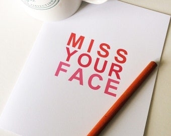 Miss You Card - Miss Your Face Card - Hello Card - Missing you Card - Friendship Greeting Card - Valentines Card