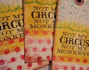 TAGS set/3 LARGE Individually Handmade Not my Circus Not my Monkeys