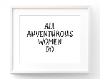 All Adventurous Women Do HBO GIRLS Quote  PRINTABLE Quote Art  Girls Room Art  Gift For Her  Printable Wall Decor  Instant Download