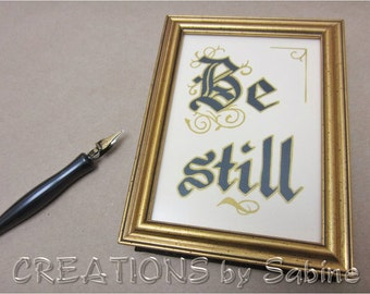 "Be Still Verse Psalm 46:10 Framed Calligraphy Handwritten Original Art in Vintage Gold Wooden Picture Frame 4.25x5.75"" Table Top (409)"