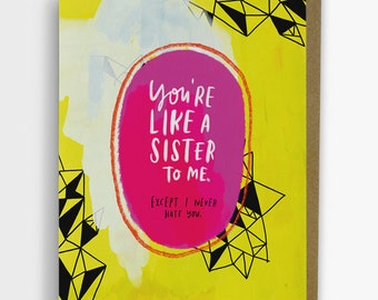 You're Like A Sister To Me Card/ Friendship Card No. 260-C