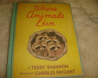 Vintage 1958 First edition Where Animals Live Illustrated Child's Book