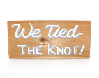 Wedding Sign . We Tied The Knot Reception Sign . Rustic Wood With Knot White Gray Handmade Hand Painted Custom Lettering Custom Orders Also